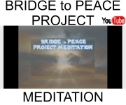 click for Bridge to Peace Meditation Video